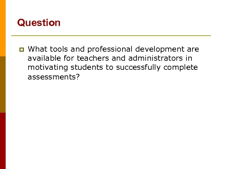 Question p What tools and professional development are available for teachers and administrators in
