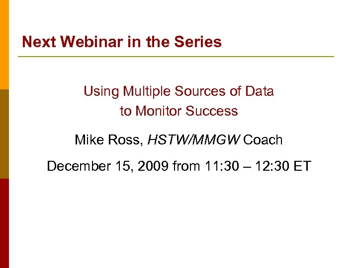Next Webinar in the Series Using Multiple Sources of Data to Monitor Success Mike