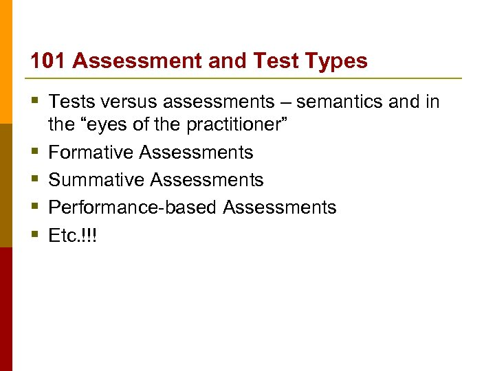 101 Assessment and Test Types § Tests versus assessments – semantics and in §