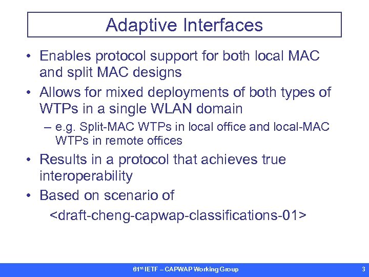 Adaptive Interfaces • Enables protocol support for both local MAC and split MAC designs