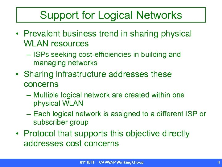 Support for Logical Networks • Prevalent business trend in sharing physical WLAN resources –
