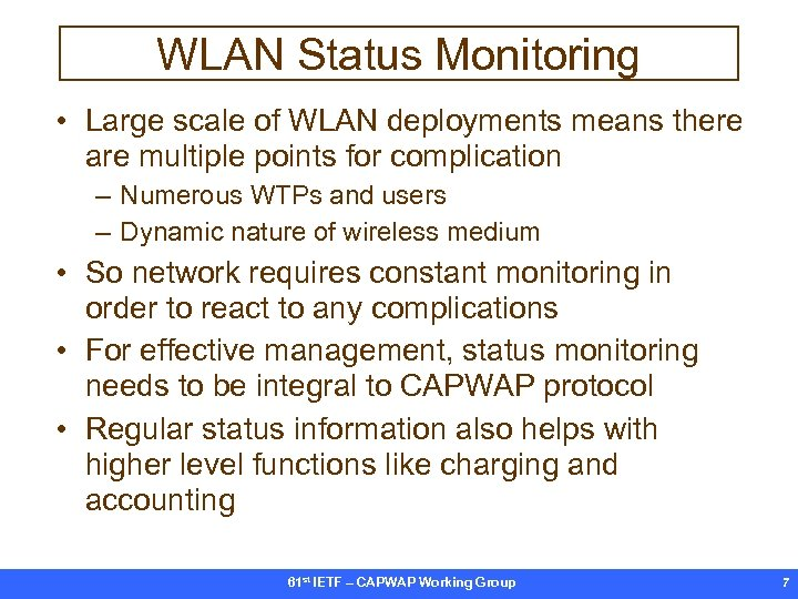 WLAN Status Monitoring • Large scale of WLAN deployments means there are multiple points