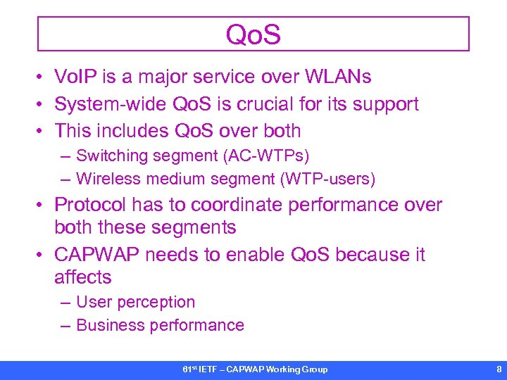 Qo. S • Vo. IP is a major service over WLANs • System-wide Qo.