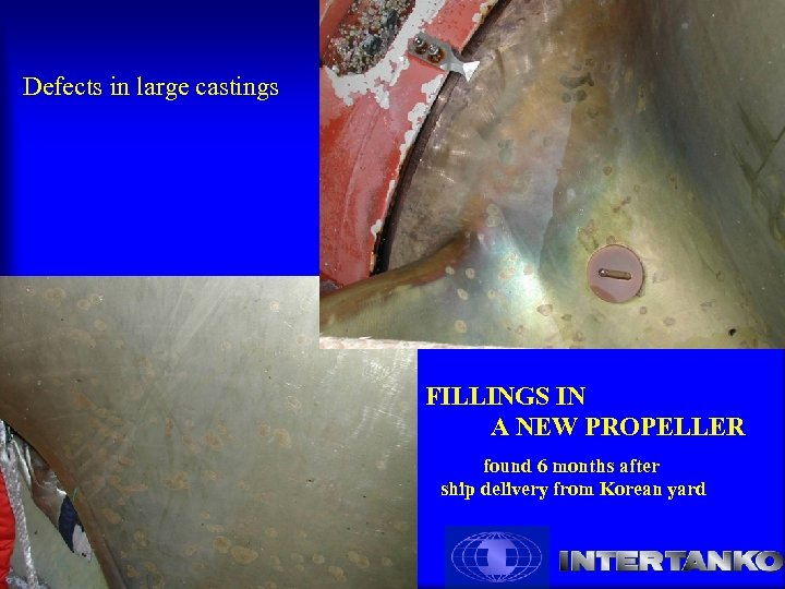 Defects in large castings FILLINGS IN A NEW PROPELLER found 6 months after ship