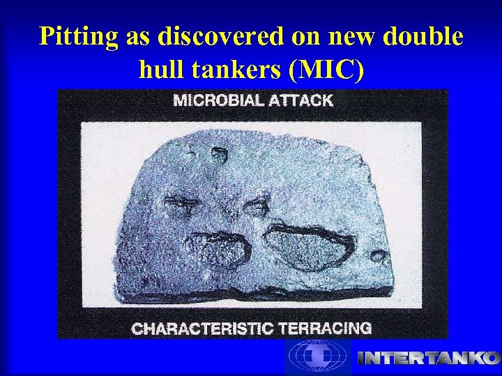 Pitting as discovered on new double hull tankers (MIC)