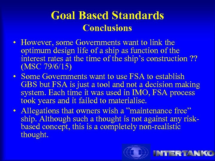 Goal Based Standards Conclusions • However, some Governments want to link the optimum design