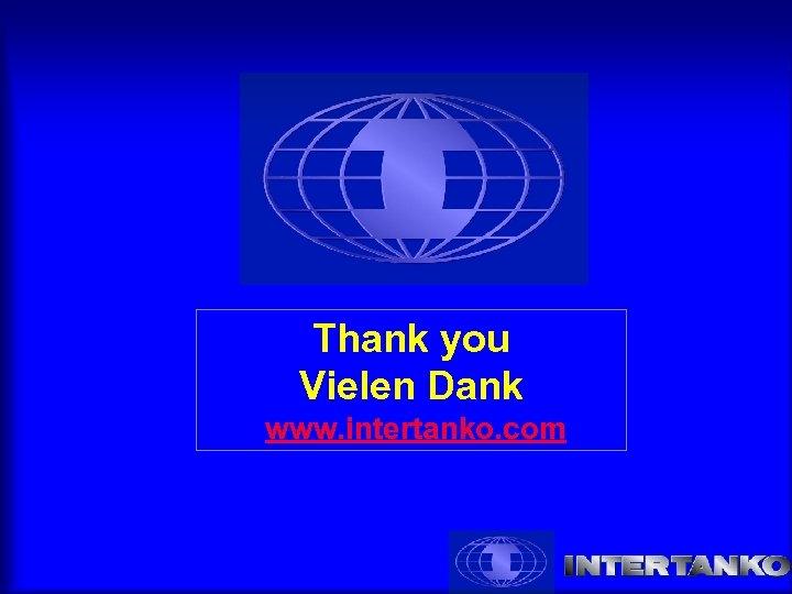 Thank you Vielen Dank www. intertanko. com