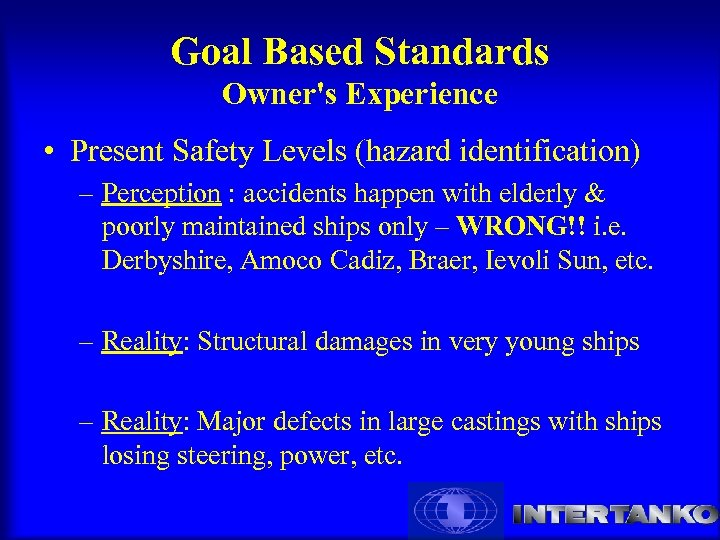 Goal Based Standards Owner's Experience • Present Safety Levels (hazard identification) – Perception :