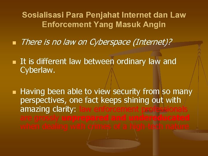 Sosialisasi Para Penjahat Internet dan Law Enforcement Yang Masuk Angin n There is no