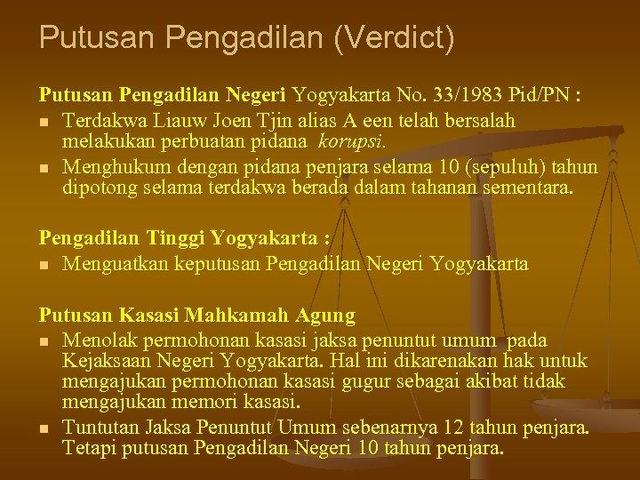 Putusan Pengadilan (Verdict) Putusan Pengadilan Negeri Yogyakarta No. 33/1983 Pid/PN : n Terdakwa Liauw