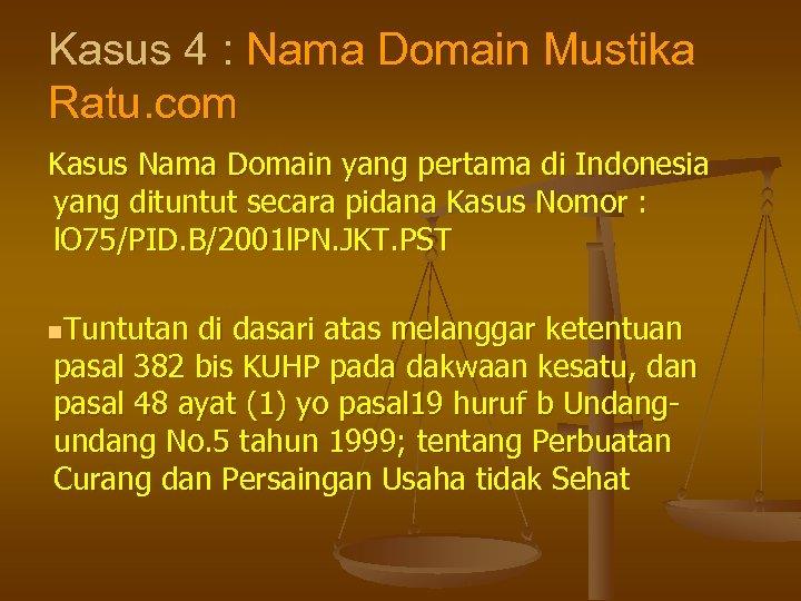 Kasus 4 : Nama Domain Mustika Ratu. com Kasus Nama Domain yang pertama di