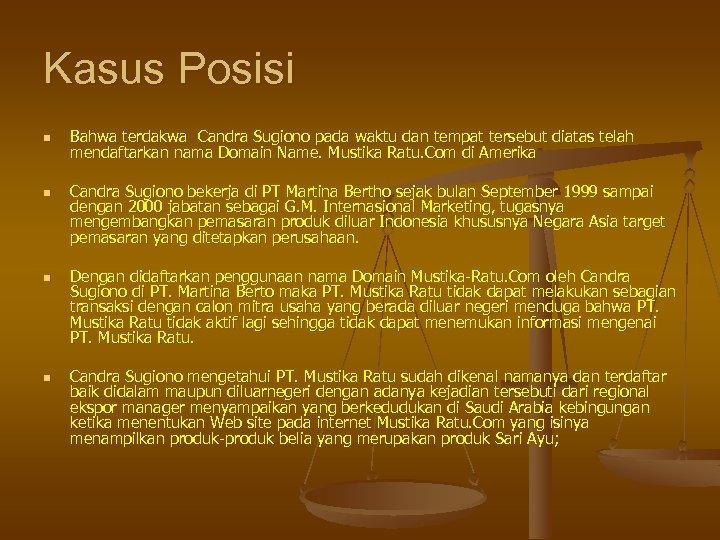 Kasus Posisi n n Bahwa terdakwa Candra Sugiono pada waktu dan tempat tersebut diatas