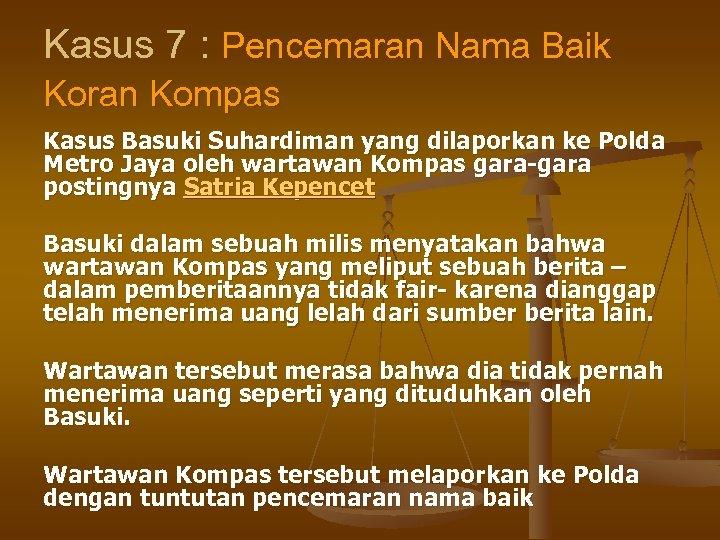 Kasus 7 : Pencemaran Nama Baik Koran Kompas Kasus Basuki Suhardiman yang dilaporkan ke