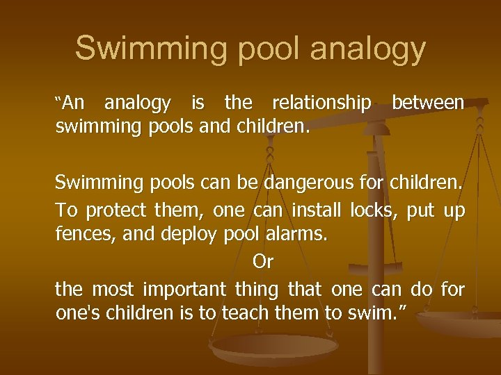 """Swimming pool analogy """"An analogy is the relationship between swimming pools and children. Swimming"""