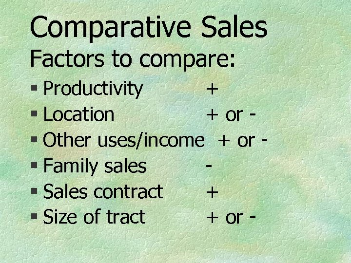 Comparative Sales Factors to compare: § Productivity + § Location + or § Other