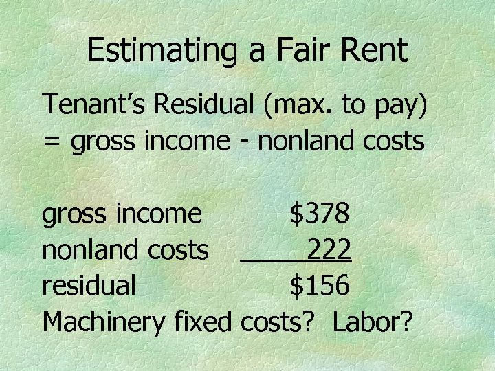 Estimating a Fair Rent Tenant's Residual (max. to pay) = gross income - nonland