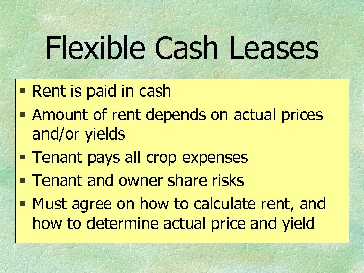Flexible Cash Leases § Rent is paid in cash § Amount of rent depends