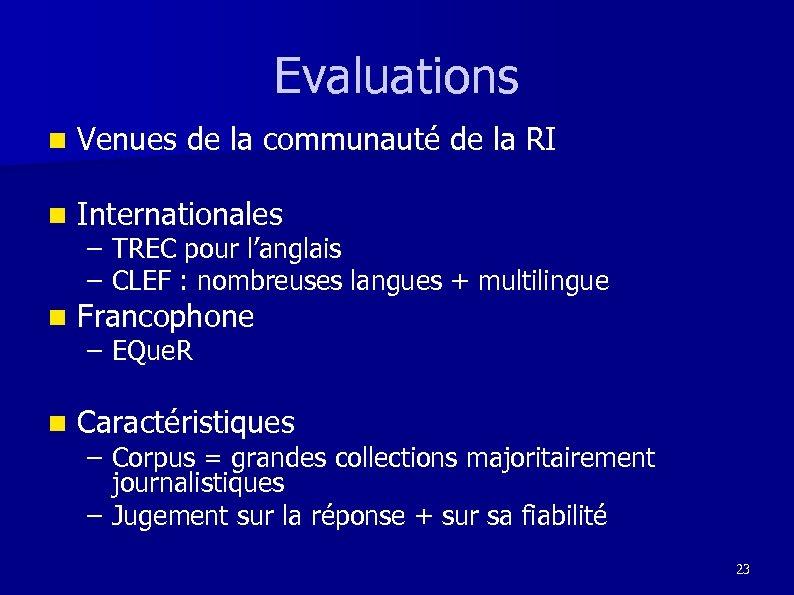 Evaluations n Venues de la communauté de la RI n Internationales n Francophone n