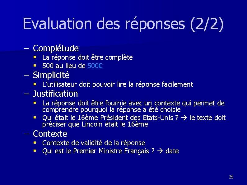 Evaluation des réponses (2/2) – Complétude § La réponse doit être complète § 500