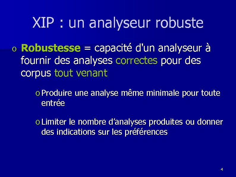 XIP : un analyseur robuste o Robustesse = capacité d'un analyseur à fournir des