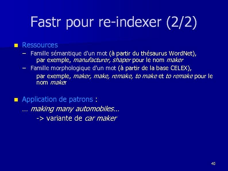 Fastr pour re-indexer (2/2) n Ressources – Famille sémantique d'un mot (à partir du
