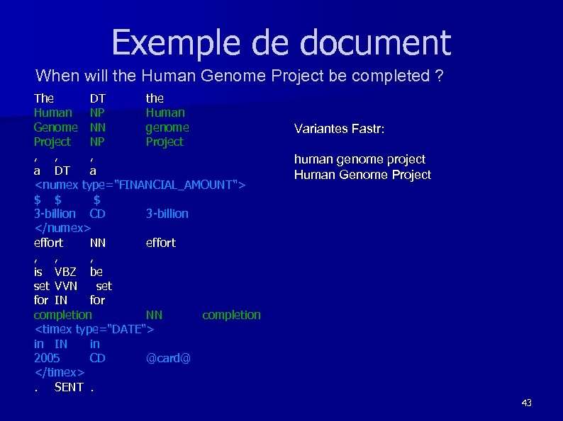 Exemple de document When will the Human Genome Project be completed ? The DT