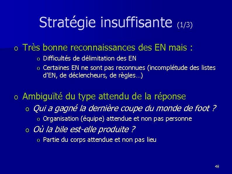 Stratégie insuffisante (1/3) o Très bonne reconnaissances des EN mais : Difficultés de délimitation