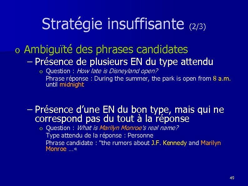 Stratégie insuffisante (2/3) o Ambiguïté des phrases candidates – Présence de plusieurs EN du