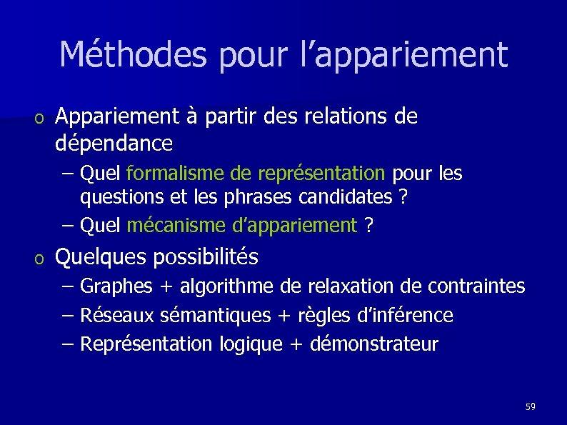 Méthodes pour l'appariement o Appariement à partir des relations de dépendance – Quel formalisme