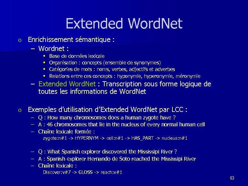 Extended Word. Net o Enrichissement sémantique : – Wordnet : § § Base de