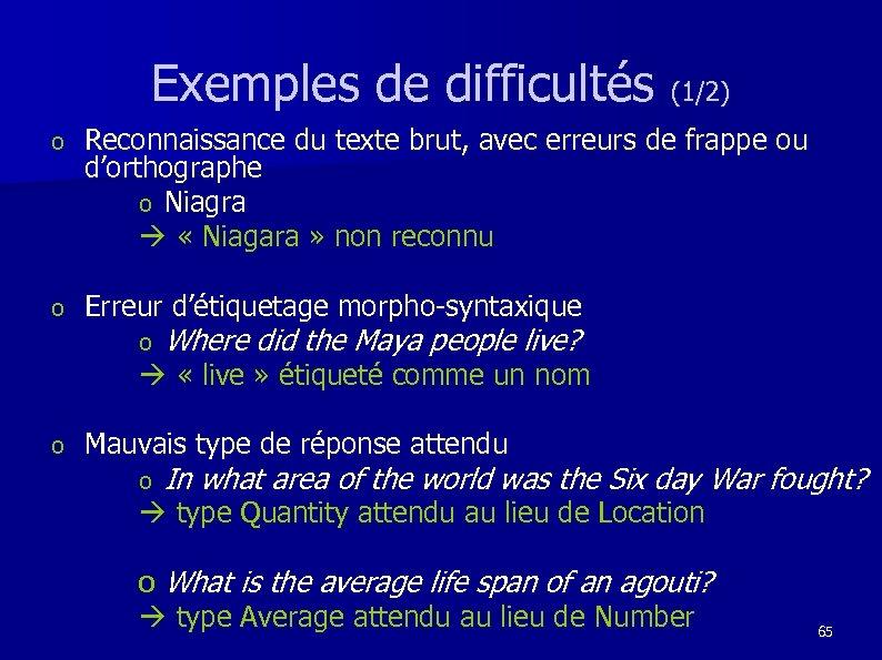 Exemples de difficultés (1/2) o Reconnaissance du texte brut, avec erreurs de frappe ou