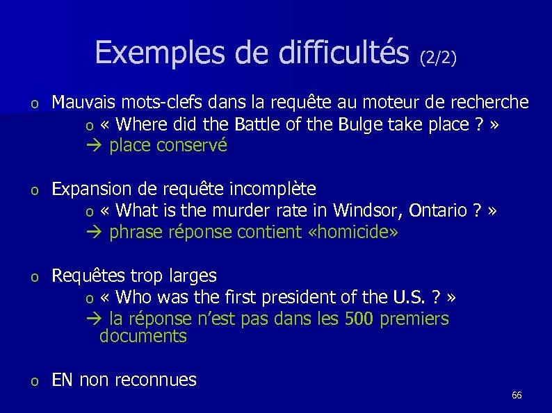 Exemples de difficultés (2/2) o Mauvais mots-clefs dans la requête au moteur de recherche