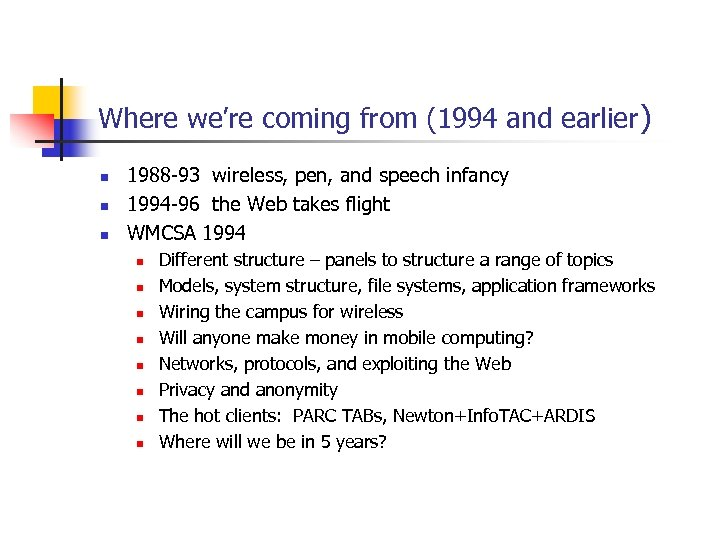 Where we're coming from (1994 and earlier) n n n 1988 -93 wireless, pen,