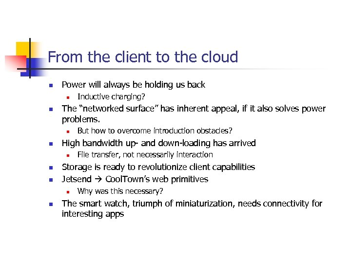 From the client to the cloud n Power will always be holding us back