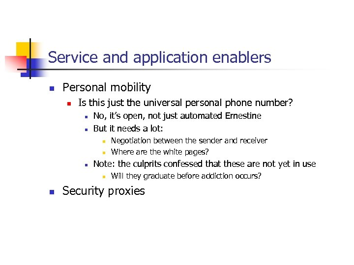 Service and application enablers n Personal mobility n Is this just the universal personal