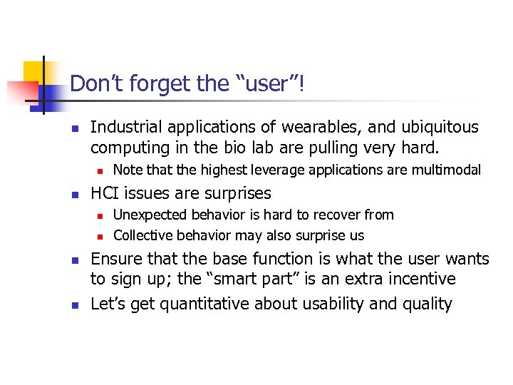 "Don't forget the ""user""! n Industrial applications of wearables, and ubiquitous computing in the"
