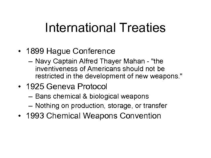 International Treaties • 1899 Hague Conference – Navy Captain Alfred Thayer Mahan -