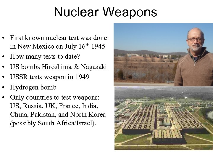 Nuclear Weapons • First known nuclear test was done in New Mexico on July