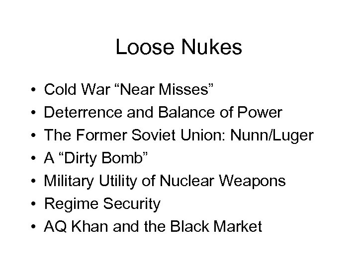"Loose Nukes • • Cold War ""Near Misses"" Deterrence and Balance of Power The"