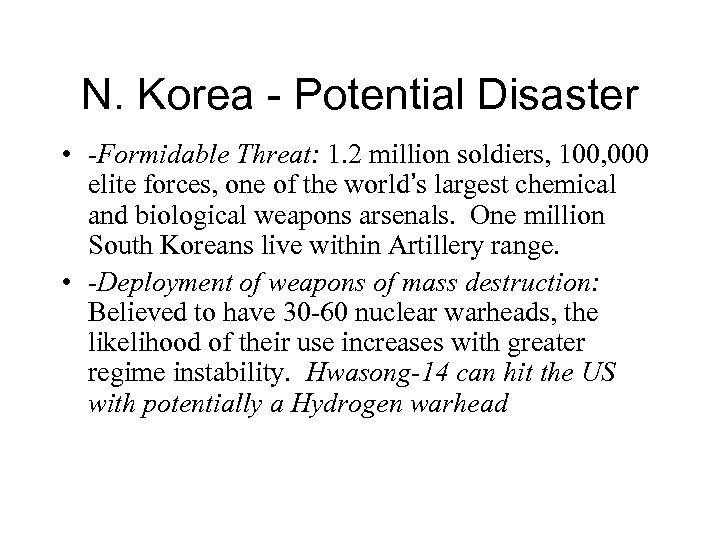 N. Korea - Potential Disaster • -Formidable Threat: 1. 2 million soldiers, 100, 000