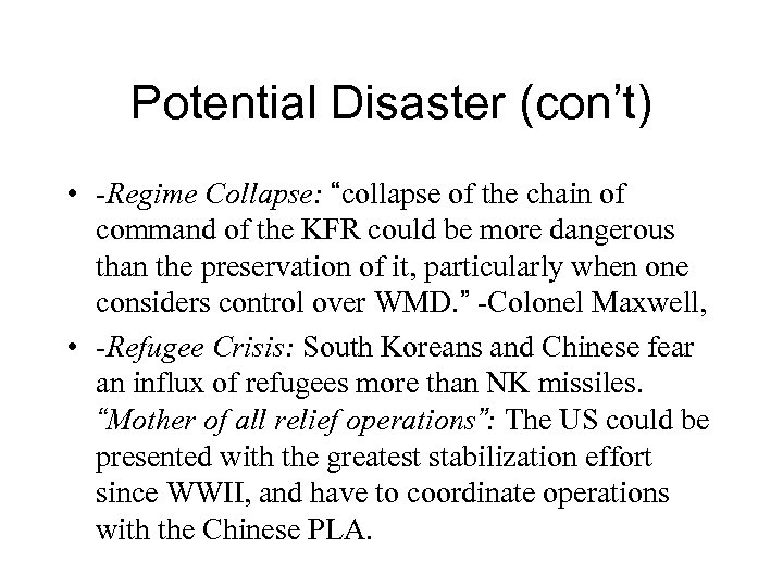 """Potential Disaster (con't) • -Regime Collapse: """"collapse of the chain of command of the"""
