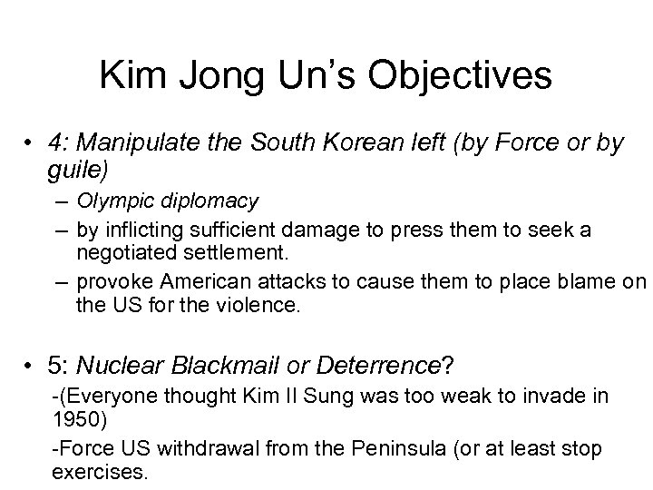 Kim Jong Un's Objectives • 4: Manipulate the South Korean left (by Force or