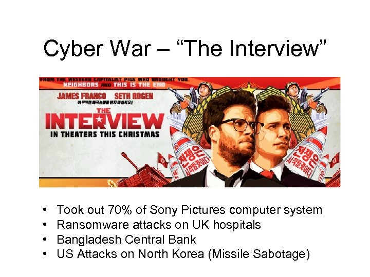 "Cyber War – ""The Interview"" • • Took out 70% of Sony Pictures computer"