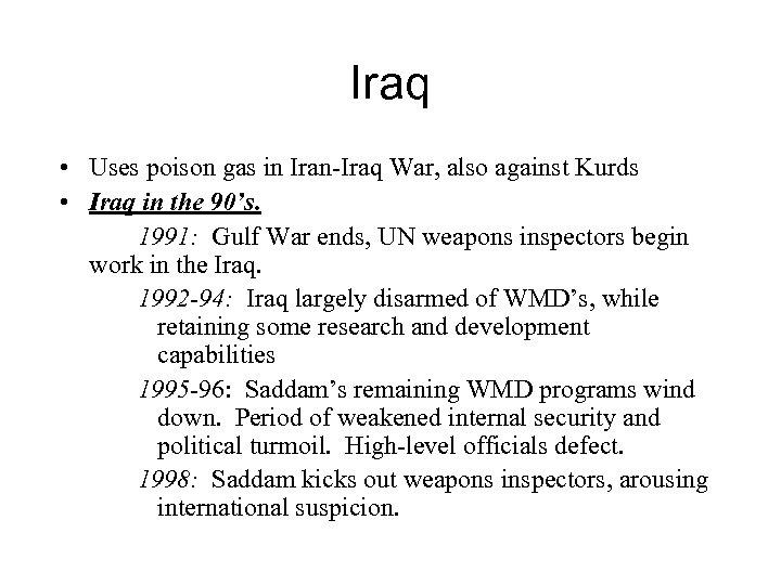 Iraq • Uses poison gas in Iran-Iraq War, also against Kurds • Iraq in