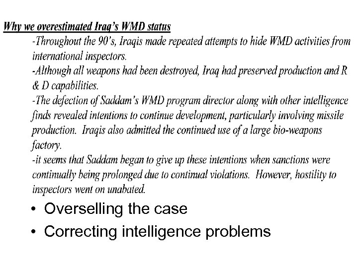 • Overselling the case • Correcting intelligence problems