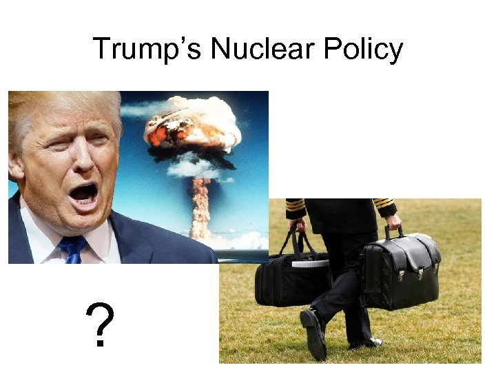 Trump's Nuclear Policy ?