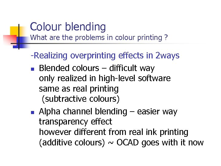 Colour blending What are the problems in colour printing ? -Realizing overprinting effects in