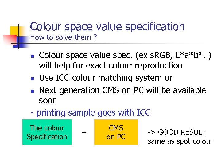 Colour space value specification How to solve them ? Colour space value spec. (ex.