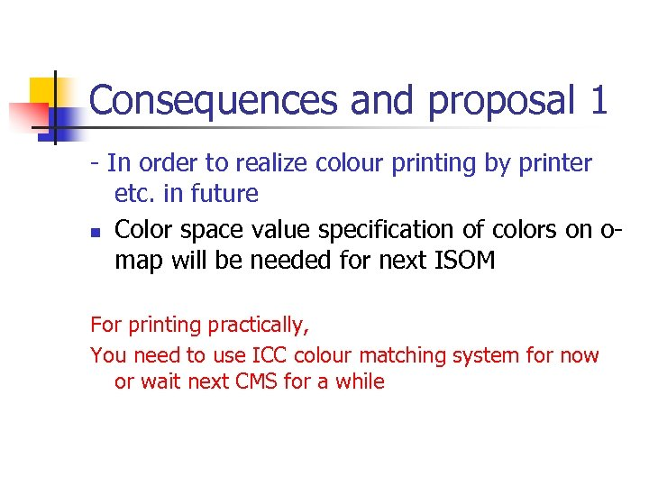 Consequences and proposal 1 - In order to realize colour printing by printer etc.