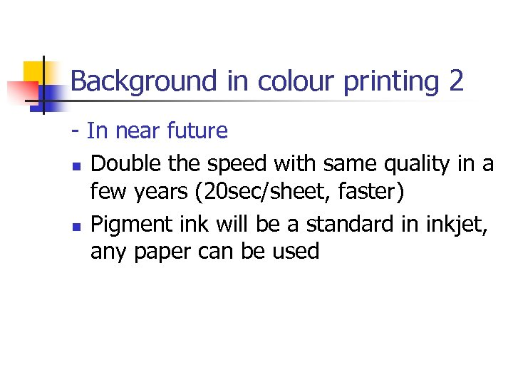 Background in colour printing 2 - In near future n Double the speed with